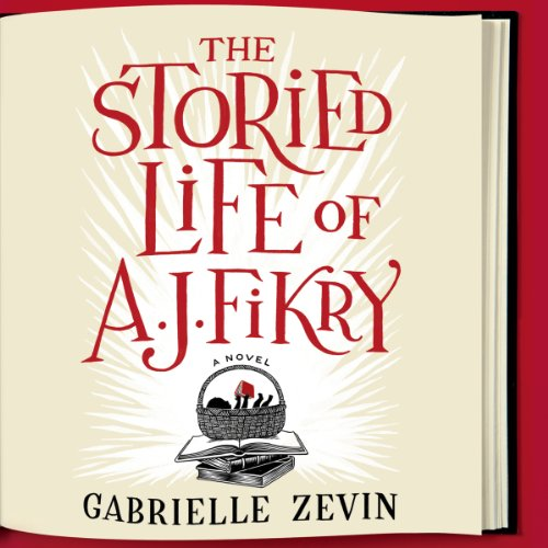 The Storied Life of A. J. Fikry by Gabrielle Zevin - The irascible A. J. Fikry, owner of Island Books - the only bookstore on Alice Island - has already lost his wife....