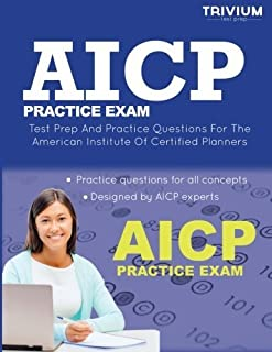 AICP Practice Exam: Test Prep and Practice Questions for the American Institute of Certified Planners Exam by Trivium Test Prep (2014-02-28)