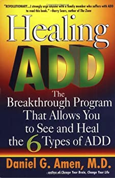 Paperback Healing ADD: The Breakthrough Program That Allows You to See and Heal the 6 Types of ADD Book
