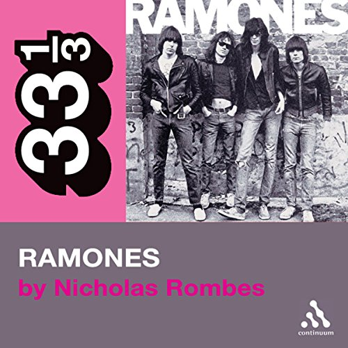The Ramones' Ramones (33 1/3 Series) audiobook cover art