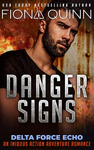 Danger Signs (Delta Force Echo: An Iniquus Action Adventure Romance Book 1)