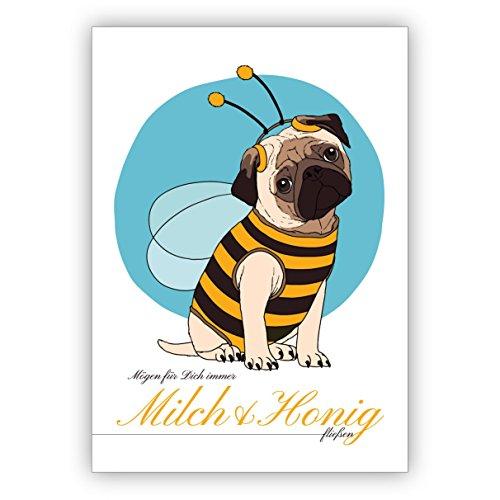 Mooie verjaardagskaart met zoete mops in bijenkostuum: Hou voor jou altijd melk & honing stromen. • Mooie wenskaarten met enveloppen voor beste vrienden en lievelingsmensen. 4 Grußkarten