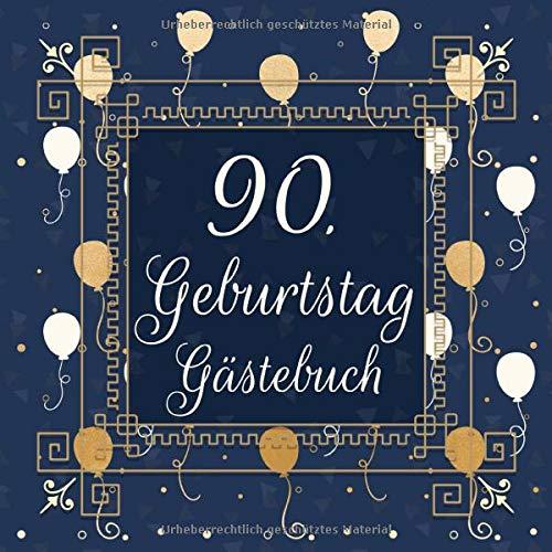 90. Geburtstag Gästebuch: Geschenkidee zum 90.Geburtstag | Ideal um Wünsche und Fotos der Gäste festzuhalten | Perfektes Geschenk für Männer und Frauen