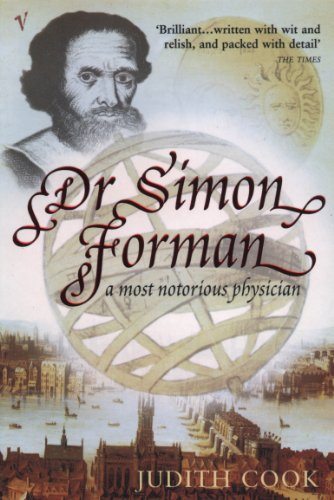Dr Simon Forman : A Most Notorious Physician