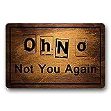 Norma Lily Oh No Not You Again - Felpudo Antideslizante para Interior o Exterior, 30 x 18 Pulgadas