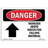 OSHA Danger Sign - Workers Above Watch for Falling Material | Choose from: Aluminum, Rigid Plastic...