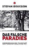 Das falsche Paradies: Mordkommission Frankfurt: Der 1. Band mit Siebels und Till