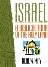 Israel: A Biblical Tour of the Holy Land by Neal W. May (2000-03-27)