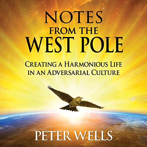 Notes from the West Pole Audiobook By Peter Wells cover art