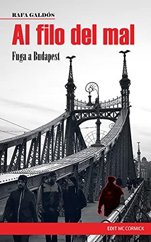 Al filo del mal: Fuga a Budapest