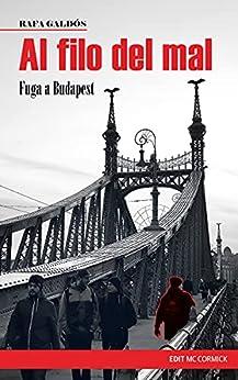 Al filo del mal: Fuga a Budapest de Rafa Galdós