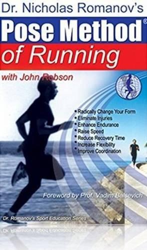 Dr. Nicholas Romanov's Pose Method of Running (Dr. Romanov's Sport Education)
