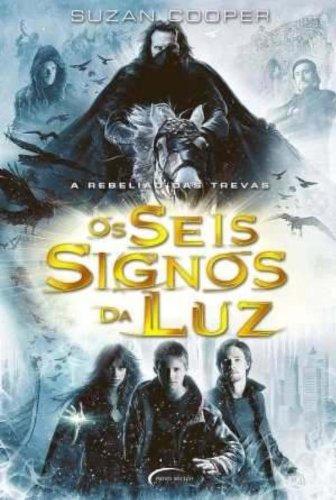 Os Seis Signos Da Luz. A Rebeliao Das Trevas