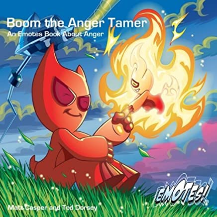 Boom the Anger Tamer: An Emotes Book About Anger (Emotes!) by Matt Casper (2009-03-01)