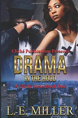 Drama In The Hood: A Cliché Series Book One