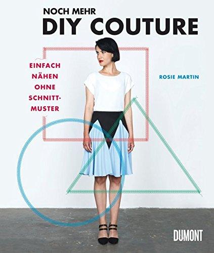 Noch mehr DIY Couture: Einfach nähen ohne Schnittmuster