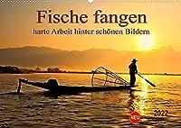 Fische fangen - harte Arbeit hinter schoenen Bildern (Wandkalender 2022 DIN A2 quer): Fischer bei ihrer taeglichen Arbeit vor Traumkulissen. (Monatskalender, 14 Seiten )