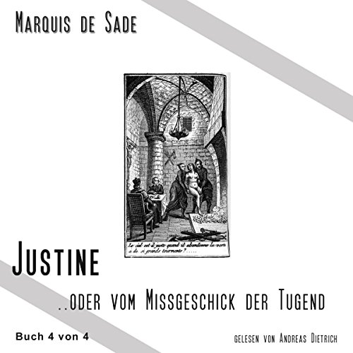 Das Leiden der Justine 4                   By:                                                                                                                                 Marquis de Sade                               Narrated by:                                                                                                                                 Andreas Dietrich                      Length: 2 hrs and 49 mins     Not rated yet     Overall 0.0