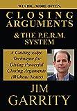Closing Arguments & The P.E.R.M. Technique: Win Big, More Often