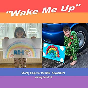 Wake Me up (Charity Single for the NHS/Keyworkers During Covid-19)