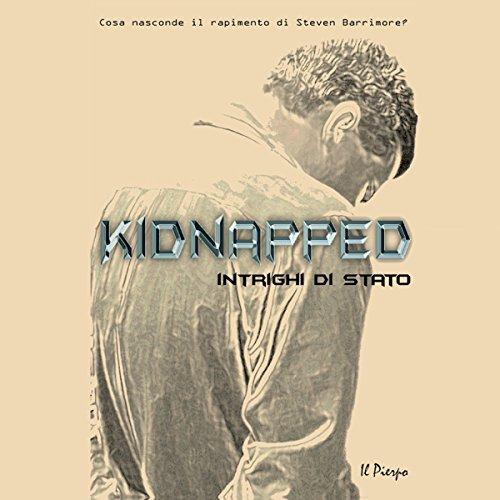 KIDNAPPED - Intrighi di Stato |  Il Pierpo