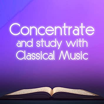 Concentrate and Study with Classical Music