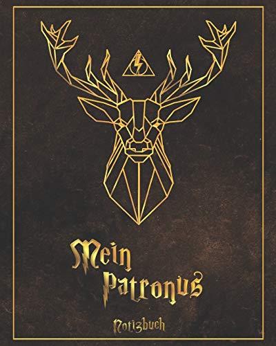 Mein Patronus Notizbuch: Hirsch braungold - Harry Potter Fanartikel Hommage (inoffiziell) - Expecto Patronum zur Verteidigung gegen die dunklen Künste ... Geschenk (Potterhead Notizen, Band 5)