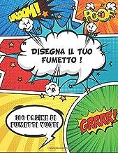 Disegna il tuo fumetto. 100 pagine di fumetti vuoti: Crea e disegna i tuoi fumetti . Pagine di fumetti vuoti per comics, manga e qualsiasi altri personaggi. Per bambini e adulti. (Italian Edition)