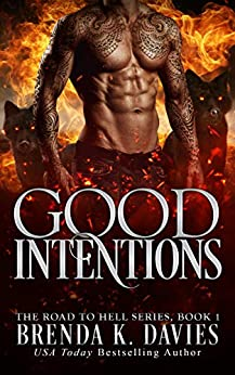 Good Intentions (The Road to Hell Series, Book 1) by [Brenda K. Davies, Leslie Mitchell, Hot Tree Editing]