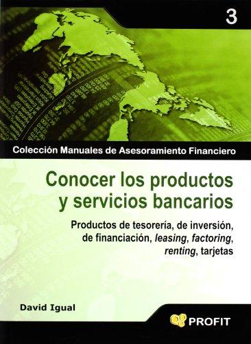 Conocer los productos y servicios bancarios: Productos de tesorería, de inversión, de...