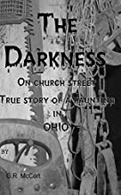 The Darkness on church street: True story of a haunting in ohio
