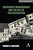 Corporate Wrongdoing and the Art of the Accusation (Key Issues in Modern Sociology,Anthem Finance)