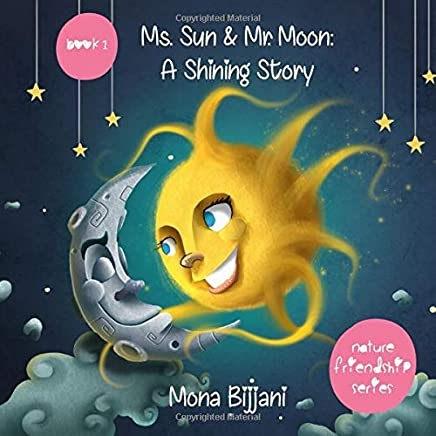 Ms. Sun and Mr. Moon: A Shining Story