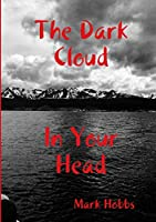 The Dark Cloud In Your Head (2nd edition)