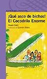 ¡QUE ASCO DE BICHOS! Y EL COCODRILO ENORME PROXIMA PARADA (Proxima Parada 8 Años)
