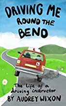 Driving Me Round The Bend: The life of a driving instructor