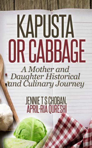 Kapusta or Cabbage: A Mother and Daughter Historical and...
