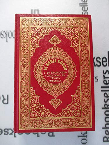 El Noble Coran - Y Su Traduccion-Comentario en Lengua Espanol (Spanish and Aramaic)