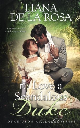 To Love a Scandalous Duke (Once Upon A Scandal) (Volume 1)