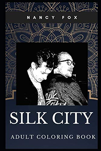 Silk City Adult Coloring Book: Legendary Electronic Duo, Mark Ronson and Diplo Inspired Coloring Book for Adults (Silk City Books, Band 0)