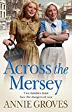 Across the Mersey: A gripping historical family saga from the bestselling author of the District Nurses series (Campion Family Book 1)