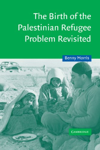 The Birth of the Palestinian Refugee Problem Revisited (Cambridge ...
