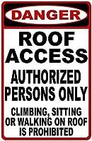 危険ルーフアクセス。認定者のみサイン錫金属サイン安全標識