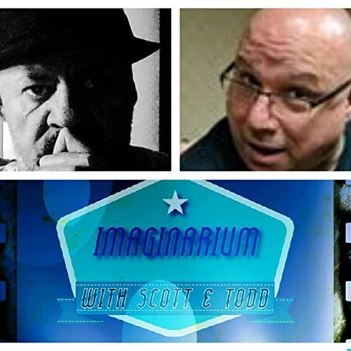 Imaginarium With Scott and Todd Podcast By Scott Colbert cover art