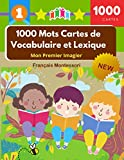 1000 Mots Cartes de Vocabulaire et Lexique - Mon Premier Imagier Français Montessori: Dictionnaire Visuel Junior Cartoon Flash Cards Enfants Apprendre ... picture and English sentence for each word
