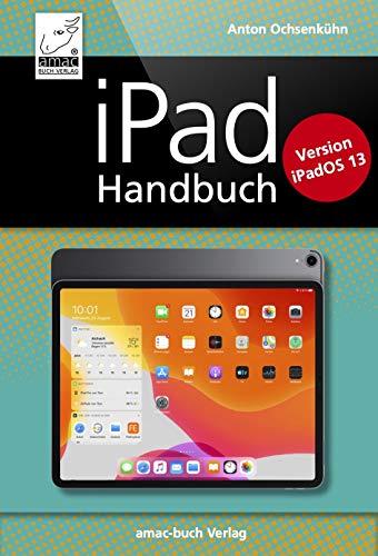 iPad Handbuch: Version iPadOS 13; PREMIUM Videobuch, für alle iPad-Modelle geeignet