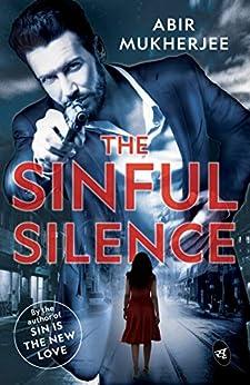 The Sinful Silence by [Abir Mukherjee]
