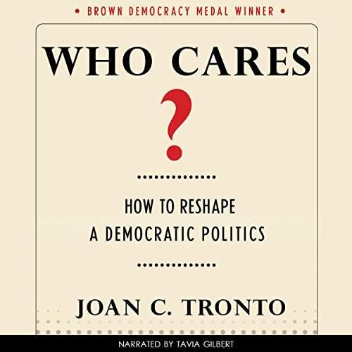 Who Cares? How to Reshape a Democratic Politics audiobook cover art
