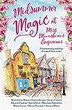 Midsummer Magic at Miss Moonshine's Emporium: A heartwarming anthology of uplifting, feel-good summer stories (Miss Moonshine's Wonderful Emporium: a series of uplifting anthologies)