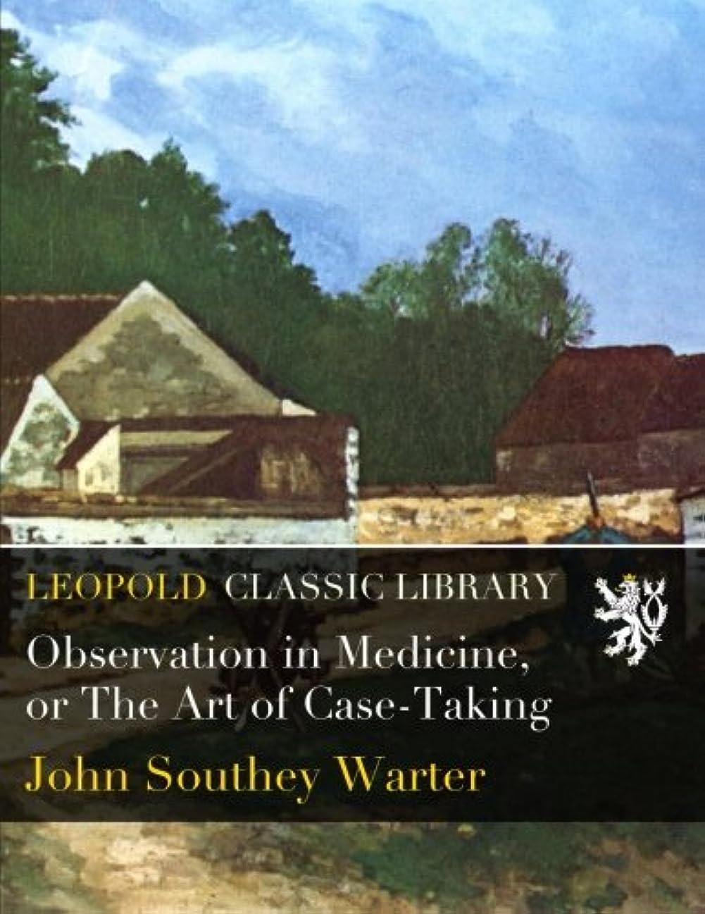体現するモスク能力Observation in Medicine, or The Art of Case-Taking